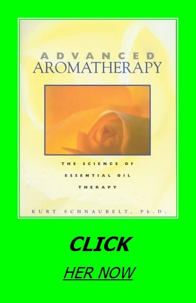 Advanced Aromatherapy The Science Of Essential Oil Therapy Essential Oil Therapy Essential Oils Aromatherapy
