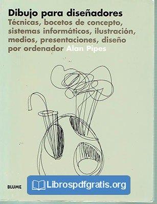 Descargar Dibujo Para Disenadores Alan Pipes Un Excelente Manual Que Explora Las Diversas Tecnicas Del Dibujo Disenos De Unas Tecnicas De Dibujo Libro Dibujo