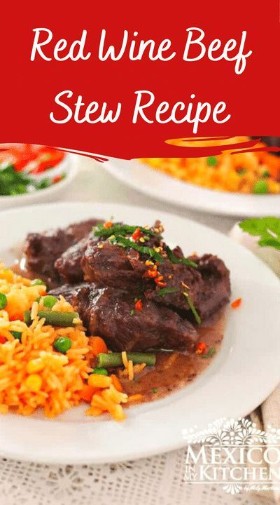 Red Wine Beef Stew Super Easy Recipe You Will Love It Recipe Mexican Food Recipes Beef Red Wine Beef Stew Beef Stew Recipe Red Wine