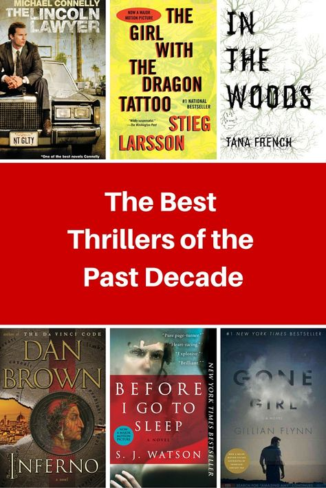 The Best Thrillers Books of the Past Decade. This is an amazing look at the fast-paced novels that have impacted our society since 2005. How many have you read?