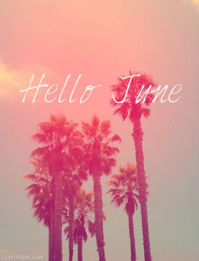 Hello June Pictures Photos And Images For Facebook Tumblr Pinterest