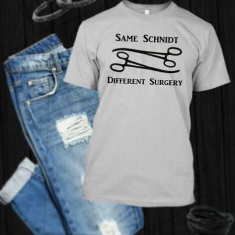 Have a little fun showicasing your profession • Multiple colors to choose from • Get your Same Schnidt Different Surgery shirt today!