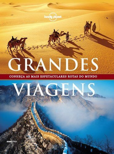 Grandes Viagens Colecao Lonely Planet A Lonely Planet Publicada