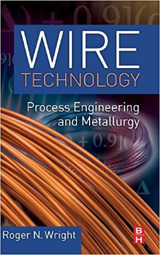 Wire Technology Process Engineering and Metallurgy