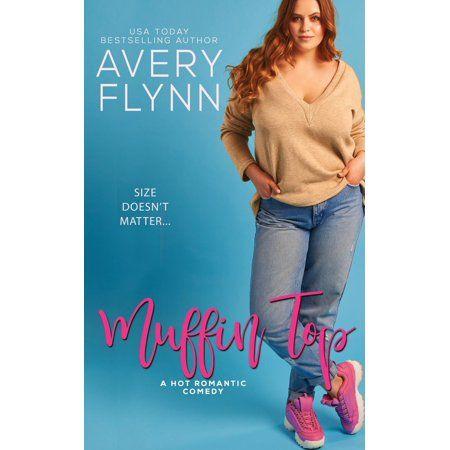 Hartigans Muffin Top Series 2 Paperback Walmart Com Romantic Comedy Top Books Books