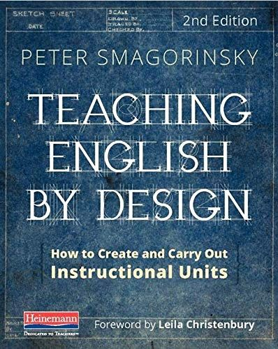 Teaching English by Design, Second Edition: How to Create and Carry Out Instructional Units - Default