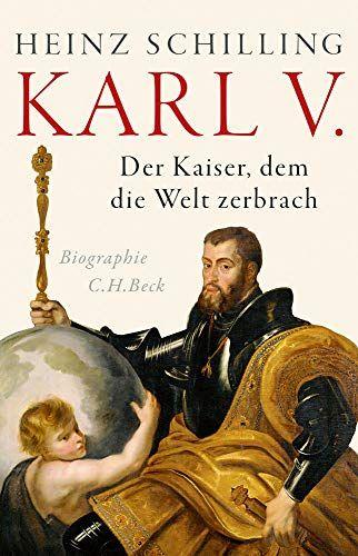 Karl V Der Kaiser Dem Die Welt Zerbrach Kaiser Der Karl Dem