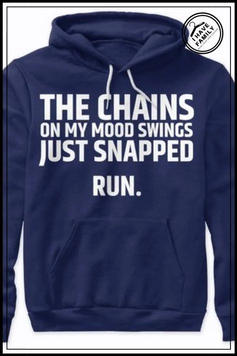 CHAINS ON MY MOOD SWINGS JUST SNAPPED -   tHE CHAINS ON MY MOOD SWINGS JUST SNAPPED RUN FUNNY SHIRT FUNNY MUG SAYING FUNNY TANK TOP FUNNY HOODIE FUNNY MOBILE CASE FOR YOU AND YOUR FAMILY.  - #FunnyShirts