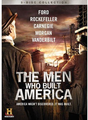The Men Who Built America Dvd Lionsgate Https Amzn To 2wpvqm6 History Channel Movie Guide America