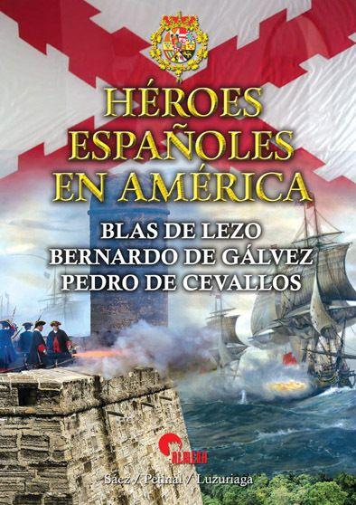 Heroes Espanoles En America Historia De Espana Espana Imperial Libros De Historia
