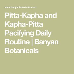 Pitta Kapha And Kapha Pitta Pacifying Daily Routine Daily Routine Pitta Work Stress Relief