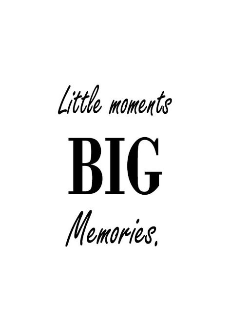 Little moments BIG memories, Typography print, Digital print, sizes A5, A4, A3, wall art, wall decor, home decor, black and white, gift idea