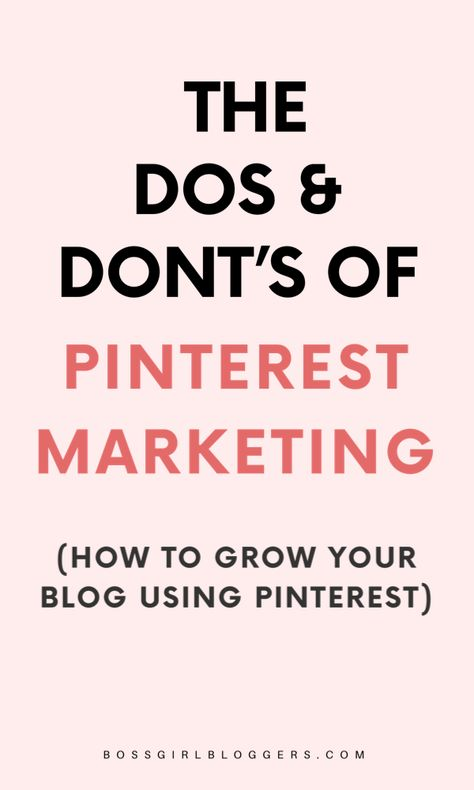 The do's and Don'ts of Pinterest marketing. How to grow your blog traffic using Pinterest. #pinteresttips #pinterestmarketing #growyourblog #blogtraffictips #contentmarketing