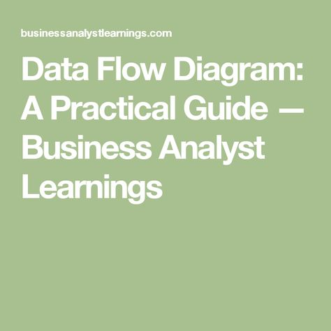 Data Flow Diagram: A Practical Guide — Business Analyst Learnings