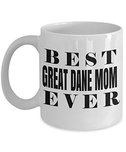 Great Dane Gifts Great Dane Mug Great Dane Mom Best Great Dane Mom