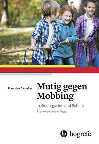 Mutig Gegen Mobbing In Kindergarten Und Schule Mobbing Gegen Mutig Schule Mit Bildern Gegen Mobbing Mobbing Kindergarten