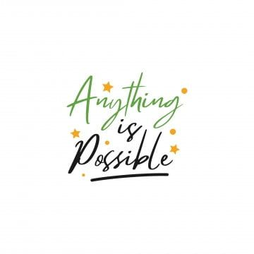 Inspirational Quote Lettering Typography Anything Is Possible Quote Icons Inspirational Lettering Png And Vector With Transparent Background For Free Downloa Quotes Icons Inspirational Quotes Lettering