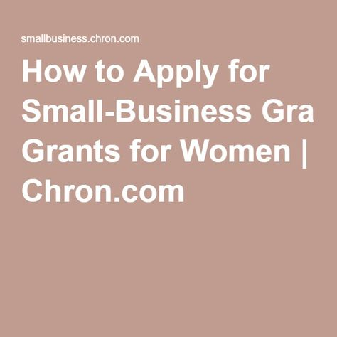How to Apply for Small-Business Grants for Women