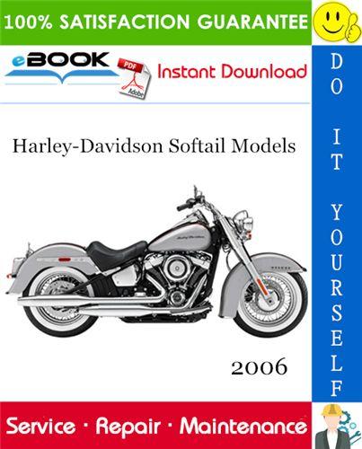 2006 Harley Davidson Softail Models Flstc Flstf Flstsc Flstn Flst Fxst Fxstb Fxsts Fxstd Motorcycle Service Re In 2020 Softail Repair Manuals Harley Davidson