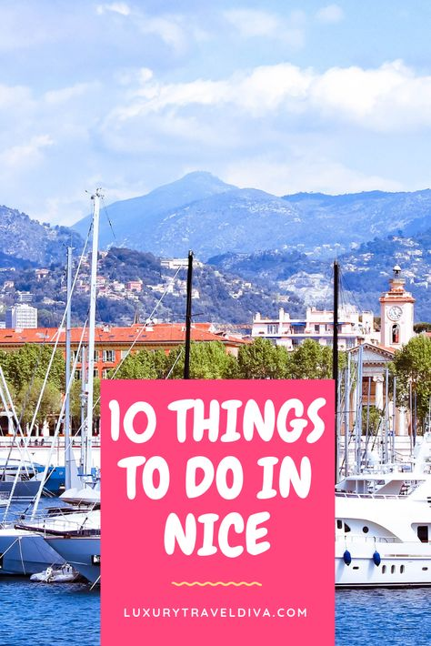 10 Best Things To Do In Nice France Travel Divas Travel