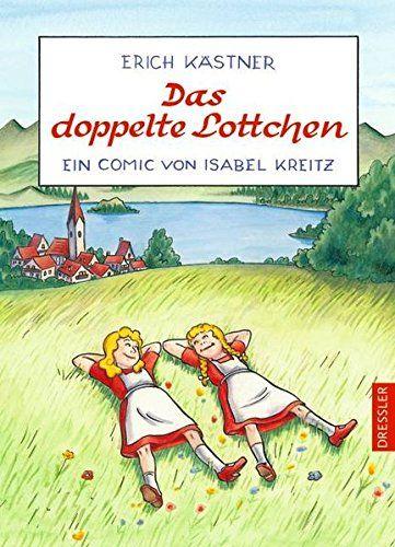 Das Doppelte Lottchen Ein Comic Von Isabel Kreitz Lottchen Ein Das Doppelte Das Doppelte Lottchen Erich Kastner Bucher Bucher