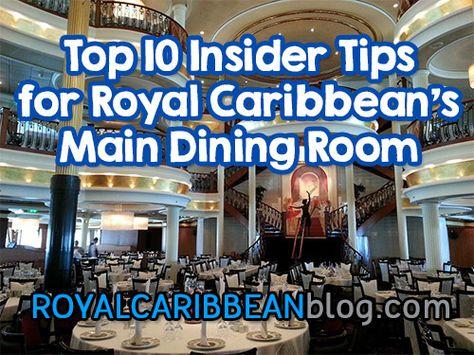 Top 10 insider tips for Royal Caribbean's main dining room | Royal Caribbean Blog