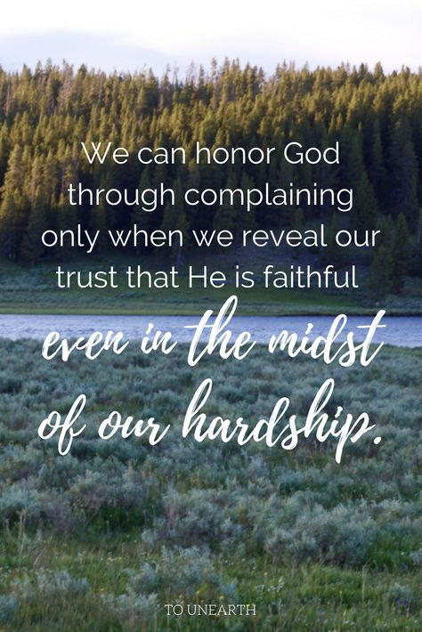 We can use complaining to glorify God instead of sin. Let's turn our faithless complaining into praising God! #complaining #encouragingquotes #godquotes #christianblogarticles #nomorecomplaining