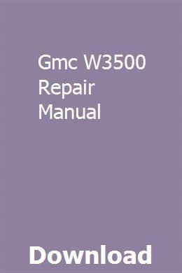 Gmc W3500 Repair Manual With Images Repair Manuals Owners Manuals Manual