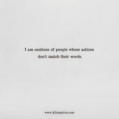 Quotes of the Day: I am cautious of people whose actions don