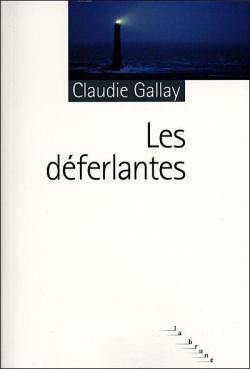 Critiques 317 Citations 258 Extraits De Les Deferlantes De Claudie Gallay Le Poids De Nos Vies Berce Par Le Chant Des Vagues Claudie Gallay Chant Livre