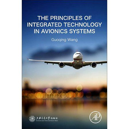 The Principles Of Integrated Technology In Avionics Systems Paperback Walmart Com In 2021 Technology Aircraft Maintenance Engineer System