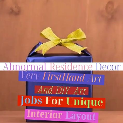 Abnormal Residence Decor, Very First-Hand Art And DIY Art Jobs For Unique Interior Layout,  #CraftsForKids