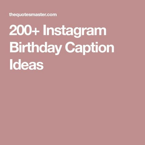 200+ Instagram Birthday Caption Ideas | Birthday captions ...