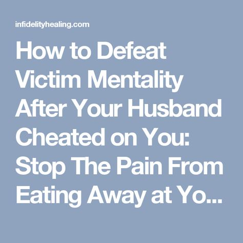 How to get over the pain of a cheating spouse