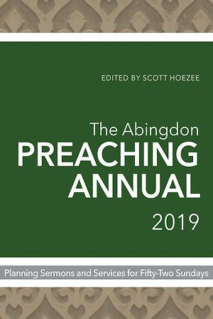 The Abingdon Preaching Annual 2019 | Preaching Resources