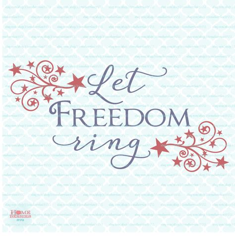 4th of July Patriotic Sign Let Freedom Ring svg July Fourth svg Independence Day svg dxf eps jpg files for Cricut / Silhouette