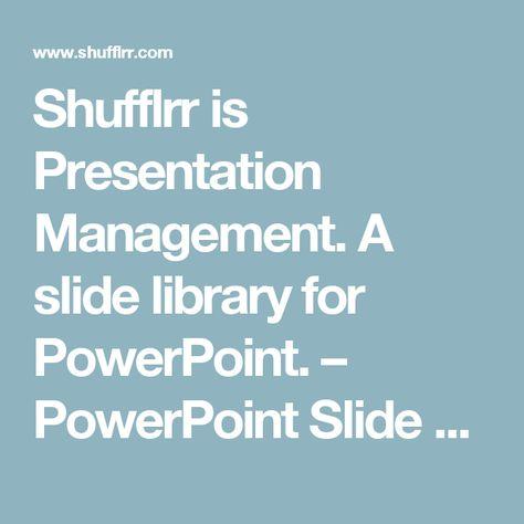 Shufflrr is Presentation Management A slide library for - sales presentation template