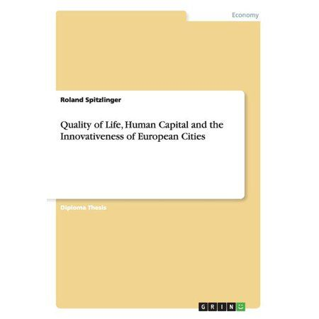 Quality of Life, Human Capital and the Innovativeness of European Cities (Paperback)