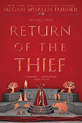Return Of The Thief Queen S Thief Book 6 By Megan Whalen Turner Ya Books Book Release Good Books