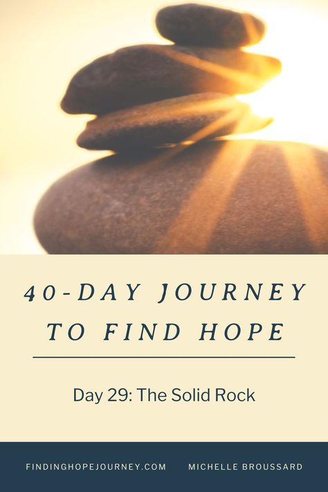 What is the foundation of your hope? Join us on our 40-Day Journey to Find Hope and reclaim your life! #hope #hopequotes #findinghope #solidrock #christianencouragement #fear #anxiety
