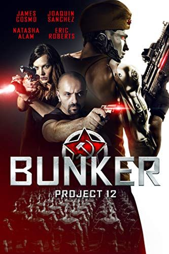 Bunker: Project 12 (2018) | Films in 2019 | Eric roberts