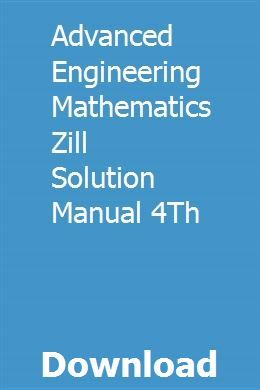 Advanced Engineering Mathematics Zill Solution Manual 4th Mathematics Advanced Mathematics Solutions
