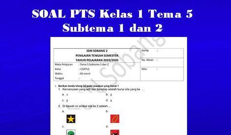 Soal Pts Kelas 1 Tema 5 Subtema 1 Dan 2 Pendidikan Belajar Kurikulum