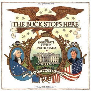 Provensen, A. (1990). The buck stops here: The presidents of the United States. New York, NY: Harper & Row.