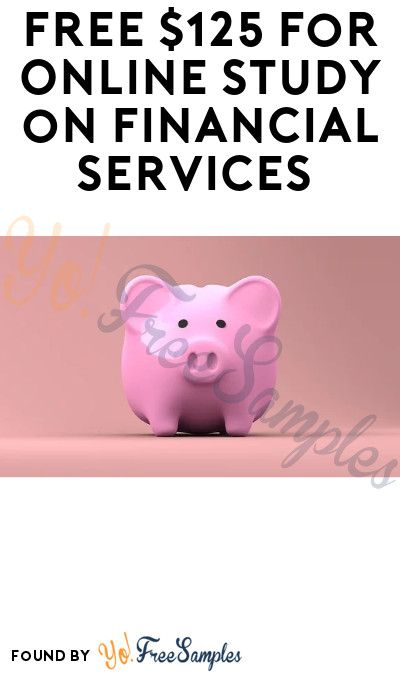 FREE $125 for Online Study on Financial Services (Must Apply) - Yo! Free Samples