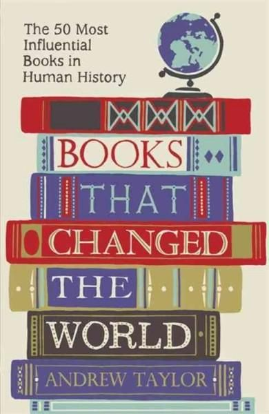 Books That Changed the World tells the fascinating stories behind 50 books that, in ways great and small, have changed the course of human history. Andrew Taylor sets each text in its historical conte