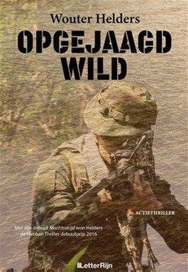 Ik Las Opgejaagd Wild Wouter Helders Thrillers Boeken Wild