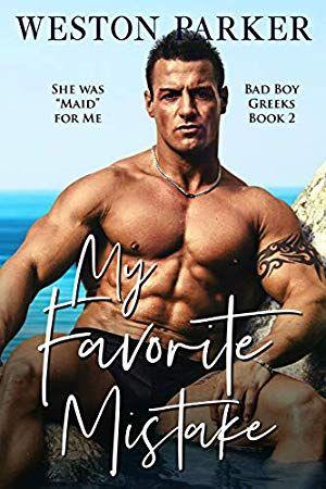 Download Pdf Epub My Favorite Mistake Bad Boy Greeks Book 2 By Weston Parker Ebook Free Kind Kindle Romance Books Best Books To Read Literary Fiction Books