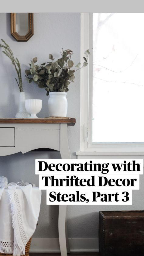 Decorating with Thrifted Decor Steals, Part 3