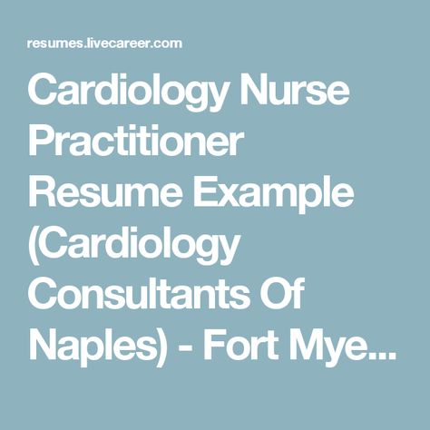 Cardiology Nurse Practitioner Resume Example (Cardiology - cardiology nurse practitioner sample resume